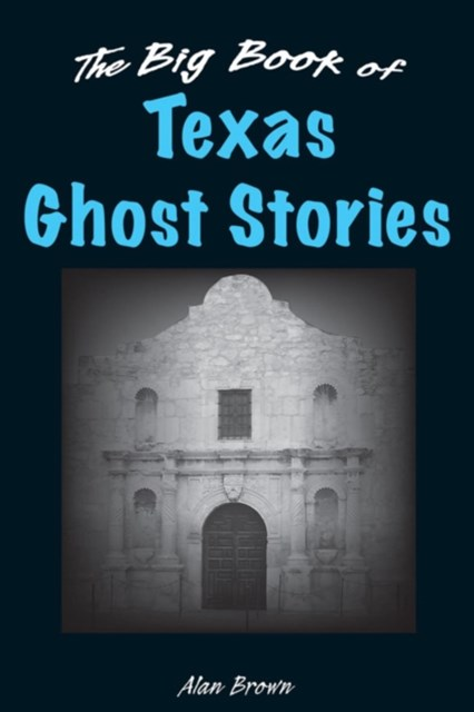 Big Book of Texas Ghost Stories