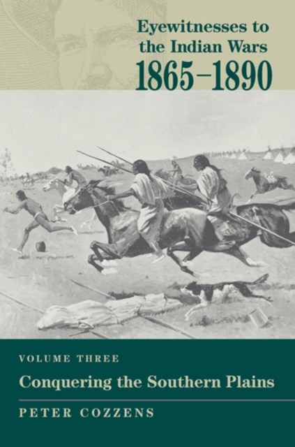 Eyewitnesses to the Indian Wars: 1865-1890