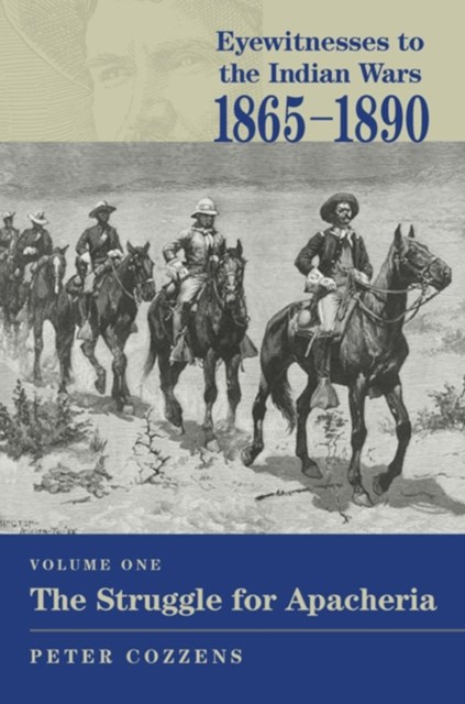 Eyewitnesses to the Indian Wars, 1865-1890