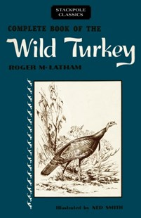 (ebook) Complete Book of the Wild Turkey - Pets & Nature Wildlife
