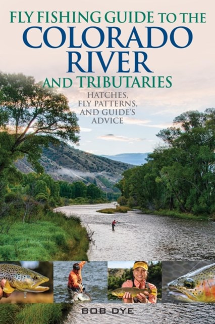(ebook) Fly Fishing Guide to the Colorado River and Tributaries