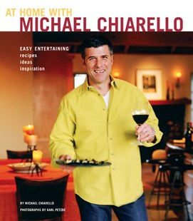 At Home with Michael Chiarello by Michael Chiarello, Karl Petzke (9780811840484) - HardCover - Cooking European