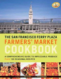 The San Francisco Ferry Plaza Farmers