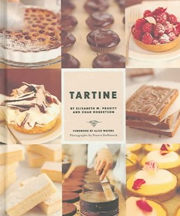 Tartine by Elizabeth Prueitt, Chad Robertson, France Ruffenach, Alice Waters (9780811851503) - HardCover - Cooking Cooking Reference