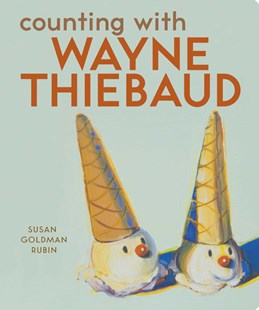 Counting with Wayne Thiebaud by Susan Rubin, Wayne Thiebaud (9780811857208) - HardCover - Non-Fiction Early Learning