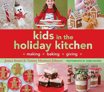 Kids in the Holiday Kitchen by Jessica Strand, Tammy Massman-Johnson, James Baigrie (9780811861397) - PaperBack - Non-Fiction Art & Activity