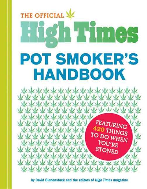 Official &quote;High Times&quote; Pot Smoker's Handbook