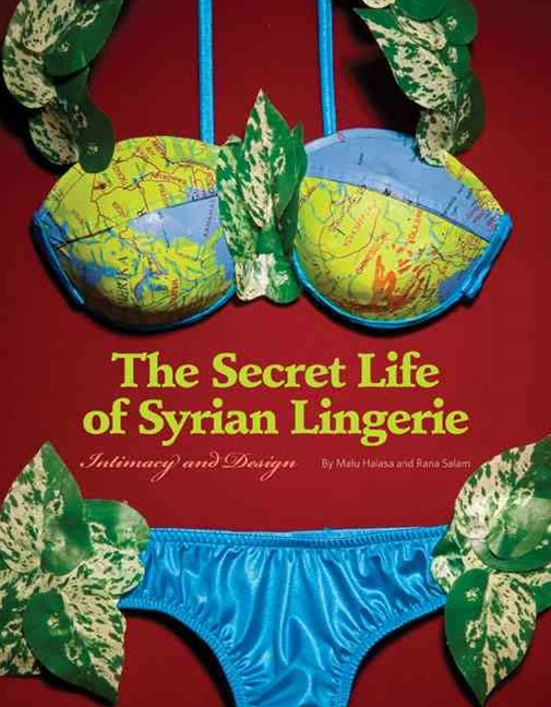 The Secret Life of Syrian Lingerie