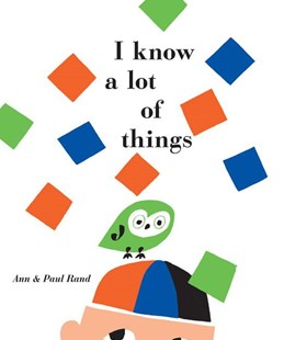 I Know a Lot of Things by Paul Rand, Ann Rand (9780811866156) - HardCover - Children's Fiction Intermediate (5-7)