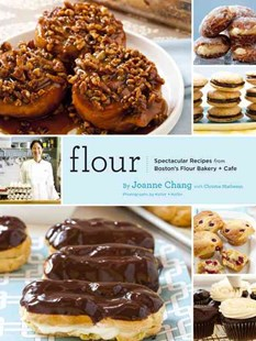 Flour by Joanne Chang, Christie Matheson (9780811869447) - HardCover - Cooking Desserts
