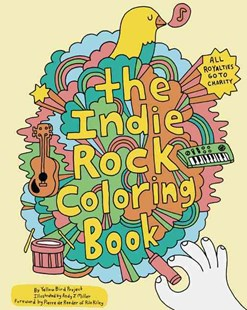 Indie Rock Coloring Book by Yellow Bird Project, Andy J. Miller, Pierre De Reeder (9780811870948) - PaperBack - Art & Architecture General Art