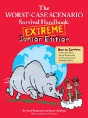 Worst-Case Scenario Survival Handbook: Extreme Junior Edition