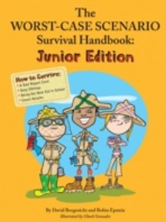 Worst-Case Scenario Survival Handbook: Junior Edition
