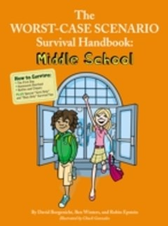 Worst-Case Scenario Survival Handbook: Middle School