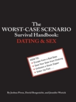 Worst-Case Scenario Survival Handbook: Dating and Sex