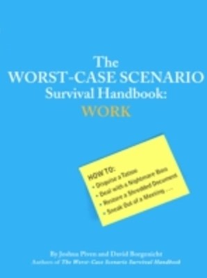 Worst-Case Scenario Survival Handbook: Work