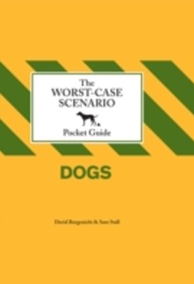 Worst-Case Scenario Pocket Guide: Dogs