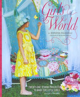 Girl's World by Jennifer Paganelli, Dolin O'Shea, Tim Geaney (9780811874441) - HardCover - Art & Architecture Fashion & Make-Up