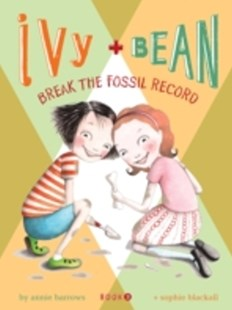 (ebook) Ivy and Bean Break the Fossil Record - Children's Fiction Intermediate (5-7)