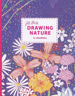 Drawing Nature Journal by Jill Bliss (9780811877688) - HardCover - Notebooks & Journals