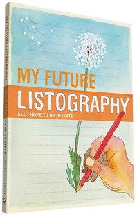 My Future Listography by Lisa Nola, Nathaniel Russell (9780811878364) - PaperBack - Craft & Hobbies