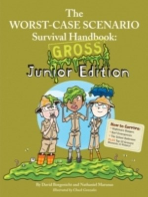Worst-Case Scenario Survival Handbook: Gross