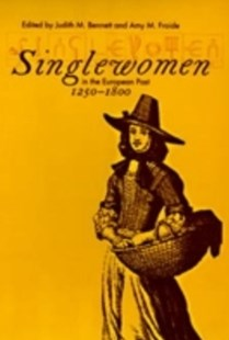 (ebook) Singlewomen in the European Past, 1250-1800 - History Ancient & Medieval History