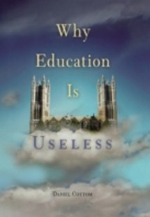 (ebook) Why Education Is Useless - Education Teaching Guides