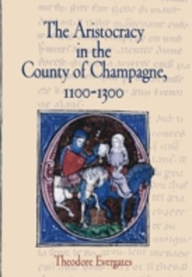 Aristocracy in the County of Champagne, 1100-1300
