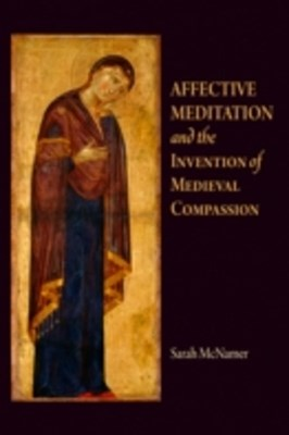 (ebook) Affective Meditation and the Invention of Medieval Compassion