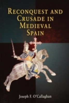 (ebook) Reconquest and Crusade in Medieval Spain