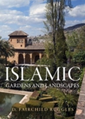 (ebook) Islamic Gardens and Landscapes