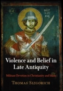 (ebook) Violence and Belief in Late Antiquity - History Ancient & Medieval History