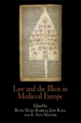 (ebook) Law and the Illicit in Medieval Europe