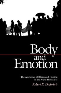 Body and Emotion by Robert R. Desjarlais (9780812214345) - PaperBack - Reference Medicine