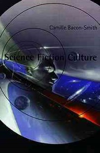 Science Fiction Culture by Camille Bacon-Smith, Camille Bacon-Smith (9780812215304) - PaperBack - Social Sciences