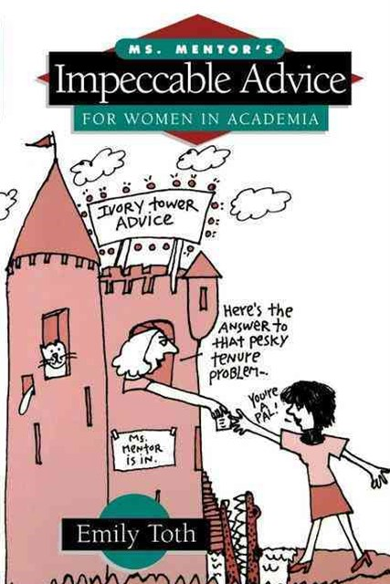 Ms. Mentor's Impeccable Advice for Women in Academia