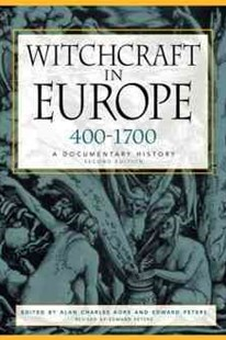 Witchcraft in Europe, 400-1700 by Alan Charles Kors, Alan Charles Kors, Edward Peters (9780812217513) - PaperBack - History European