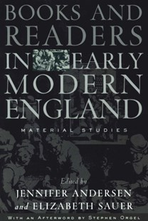 Books and Readers in Early Modern England by Elizabeth Sauer, Stephen Orgel, Jennifer Andersen (9780812217940) - PaperBack - Business & Finance Organisation & Operations