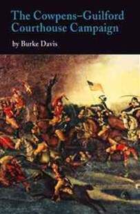 Cowpens-Guilford Courthouse Campaign by Burke Davis (9780812218329) - PaperBack - History Latin America