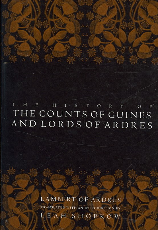 The History of the Counts of Guines and Lords of Ardres
