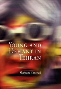 Young and Defiant in Tehran by Shahram Khosravi (9780812220681) - PaperBack - Religion & Spirituality