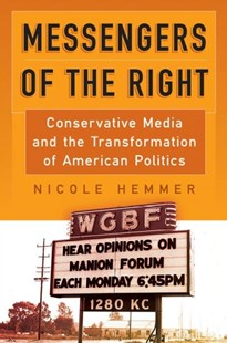 Messengers of the Right by Nicole Hemmer (9780812224306) - PaperBack - History Latin America