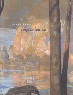 Pennsylvania Impressionism by Brian H. Peterson, William H. Gerdts (9780812237009) - HardCover - Art & Architecture Art History