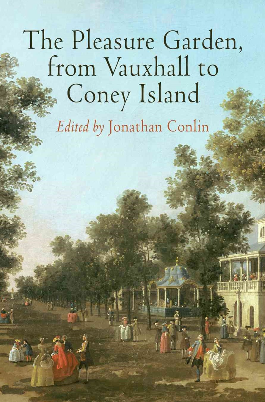 The Pleasure Garden, from Vauxhall to Coney Island