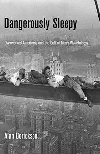 Dangerously Sleepy by Alan Derickson (9780812245530) - HardCover - Business & Finance Ecommerce