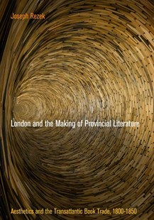 London and the Making of Provincial Literature by Joseph Rezek (9780812247343) - HardCover - Business & Finance Organisation & Operations