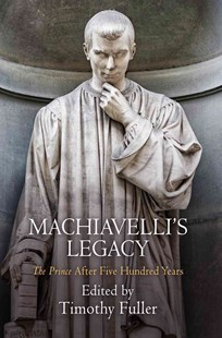 Machiavelli's Legacy by Timothy Fuller (9780812247695) - HardCover - Philosophy Modern
