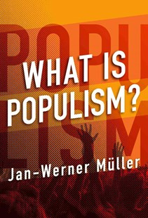 What Is Populism? by Jan-Werner Müller (9780812248982) - HardCover - Politics Political History