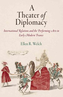 Theater of Diplomacy by Ellen R. Welch (9780812249002) - HardCover - Art & Architecture Art Technique